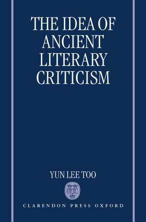 The Idea of Ancient Literary Criticism