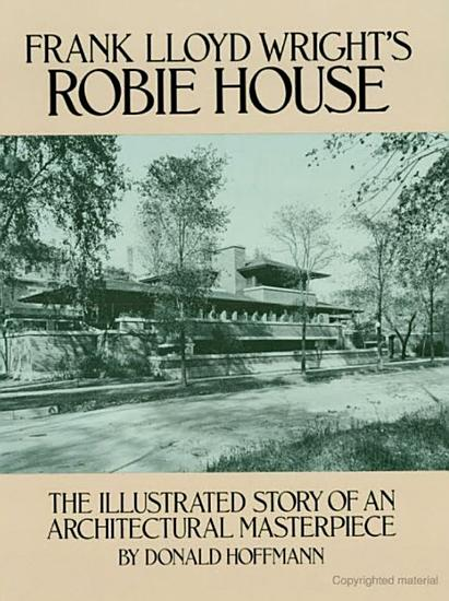 Frank Lloyd Wright s Robie House PDF