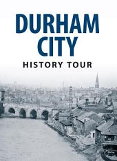 Durham City History Tour
