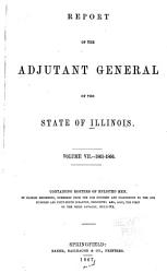 Report of the Adjutant General of the State of Illinois      1861 1866  PDF