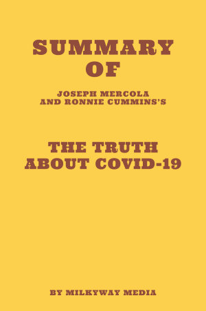 Summary of Joseph Mercola and Ronnie Cummins s The Truth About COVID 19