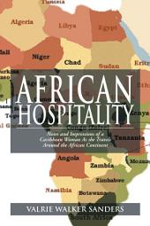 AFRICAN HOSPITALITY: Notes and Impressions of a Caribbean Woman As she Travels Around the African Continent