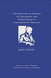 The Influence of Darwin on Philosophy and Other Essays in Contemporary Thought
