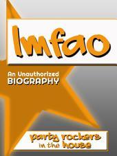 Lmfao: An Unauthorized Biography