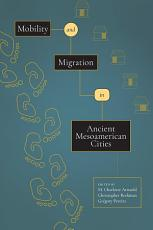 Mobility and Migration in Ancient Mesoamerican Cities PDF