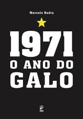 1971: O ano do galo