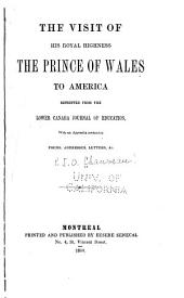 The Visit of His Royal Highness the Prince of Wales to America: Reprinted from the Lower Canada Journal of Education