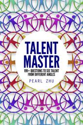 Talent Master: 199+ Questions to See Talent from Different Angles, Volume 6