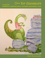 C++ for dinosaurs: Guide for readable, maintainable, reusable and faster code
