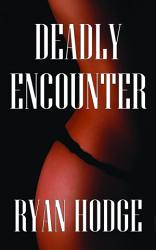 Deadly Encounter Book PDF
