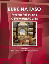 Burkina Faso Foreign Policy and Government Guide: Volume 1