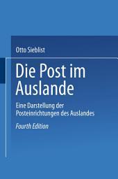 Die Post im Auslande: Eine Darstellung der Posteinrichtungen des Auslandes, Ausgabe 4