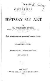 Outlines of the History of Art: Volume 1