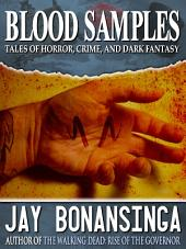 Blood Samples: Tales of Horror, Crime, and Dark Fantasy