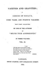 Gaieties and Gravities;: A Series of Essays, Comic Tales, and Fugitive Vagaries. Now First Collected, Volume 2