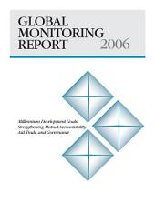 Global Monitoring Report, 2006: Strengthening Mutual Accountability - Aid, Trade, and Governance