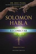 Solomon habla sobre reconectar tu vida   Solomon Speaks on Reconnecting Your Life PDF