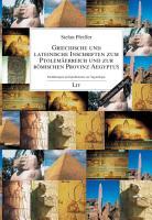 Griechische und lateinische Inschriften zum Ptolem  erreich und zur r  mischen Provinz Aegyptus PDF