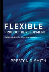 Flexible Product Development: Building Agility for Changing Markets
