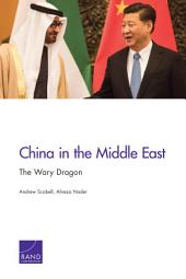 China in the Middle East: The Wary Dragon