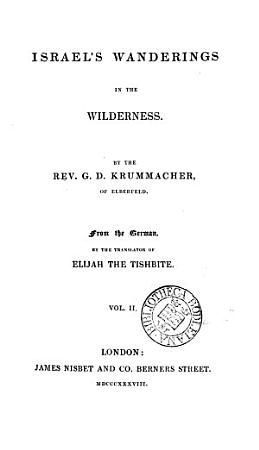 Israel s wanderings in the wilderness  from the Germ   by the tr  of Elijah the Tishbite  R F  Walker   PDF