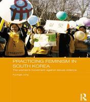 Practicing Feminism in South Korea PDF