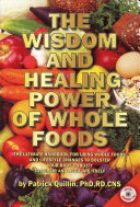 The Wisdom and Healing Power of Whole Foods Book