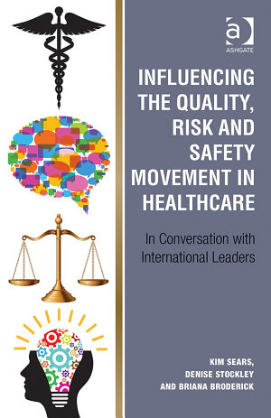 Influencing the Quality  Risk and Safety Movement in Healthcare