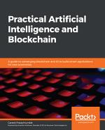 Practical Artificial Intelligence and Blockchain