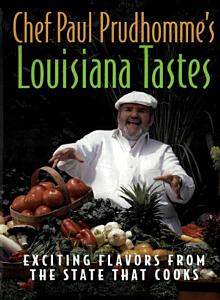 Chef Paul Prudhomme s Louisiana Tastes Book