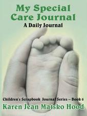 My Special Care Journal: A Daily Journal