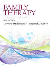 Family Therapy: A Systemic Integration, Edition 8