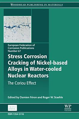 Stress Corrosion Cracking of Nickel Based Alloys in Water-cooled Nuclear Reactors