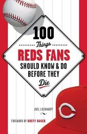 100 Things Reds Fans Should Know and Do Before They Die