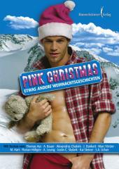 Pink Christmas: Etwas andere Weihnachtsgeschichten