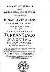 Varj componimenti della Accademia degli Etnei per la morte di Ignazio Vincenzo Paterno' Castello principe 5. di Biscari ..