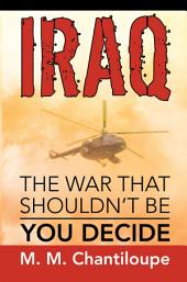 Iraq: the War That Shouldn't Be: You Decide