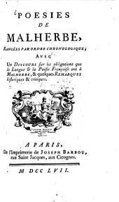 Poesies: Rangées par ordre chronologique avec un discours sur les obligations que la langue et la poésie françoise ont à Malherbe, et quelques remarques historiques et critiques