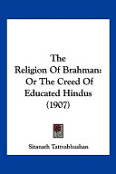 The Religion of Brahman: Or the Creed of Educated Hindus (1907)
