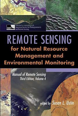 Manual of Remote Sensing  Remote Sensing for Natural Resource Management and Environmental Monitoring