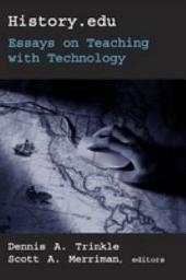 History. edu: Essays on Teaching with Technology