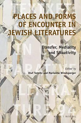 Places and Forms of Encounter in Jewish Literatures PDF
