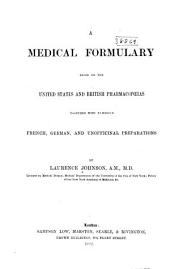 A Medical Formulary: Based on the United States and British Pharmacopœias, Together with Numerous French, German, and Unofficinal [sic] Preparations