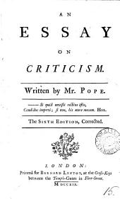 An Essay on Criticism: Written by Mr. Pope
