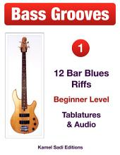 Bass Grooves Vol. 1: 12 Bar Blues Riffs