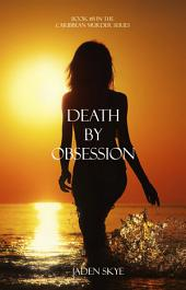 Death by Obsession (Book #8 in the Caribbean Murder series)