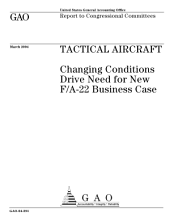 Tactical aircraft changing conditions drive need for new F/A22 business case.