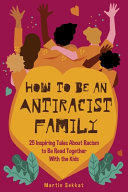 How to Be an Antiracist Family