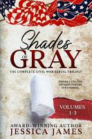 Shades of Gray Complete Civil War Trilogy PDF