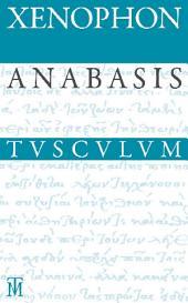 Anabasis / Der Zug der Zehntausend: Griechisch - Deutsch